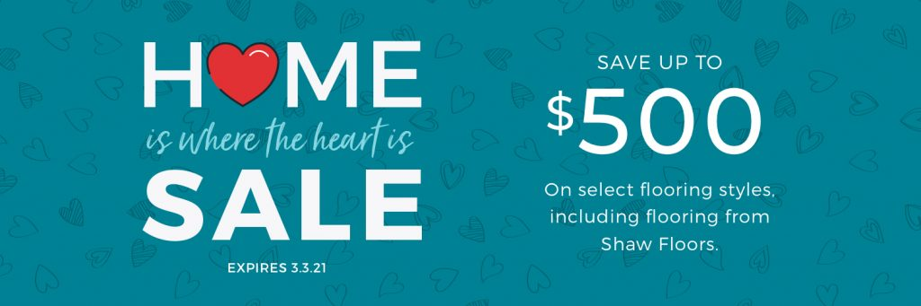 Home is Where the Heart is Sale   Sterling Carpet Shops, Inc